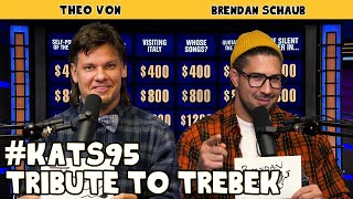 Tribute to Trebek | King and the Sting w/ Theo Von & Brendan Schaub #95
