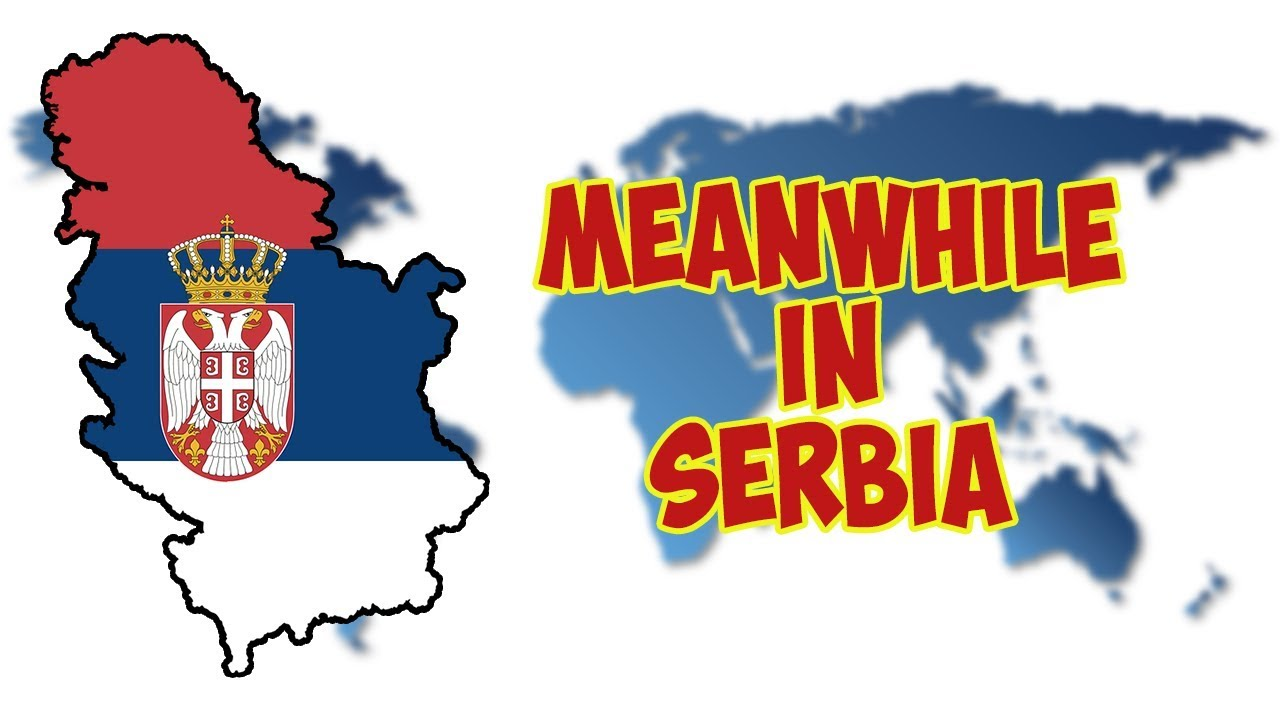 Meanwhile in serbia 1 youtube meanwhile in serbia 1 kristyandbryce Images