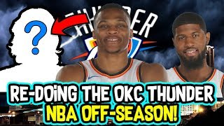 Re-doing The Oklahoma City Thunder NBA Off-Season!