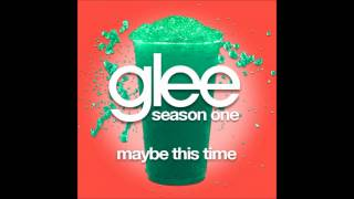 Glee - Maybe This Time (DOWNLOAD MP3+LYRICS)