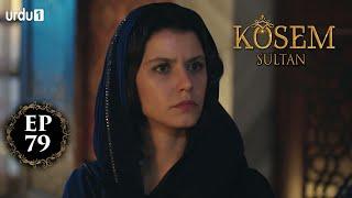 Kosem Sultan  Episode 79  Turkish Drama  Urdu Dubbing  Urdu1 TV  24 January 2021
