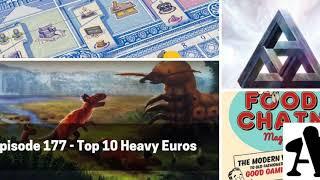 BGA Episode 177 - Top 10 Heavy Euros