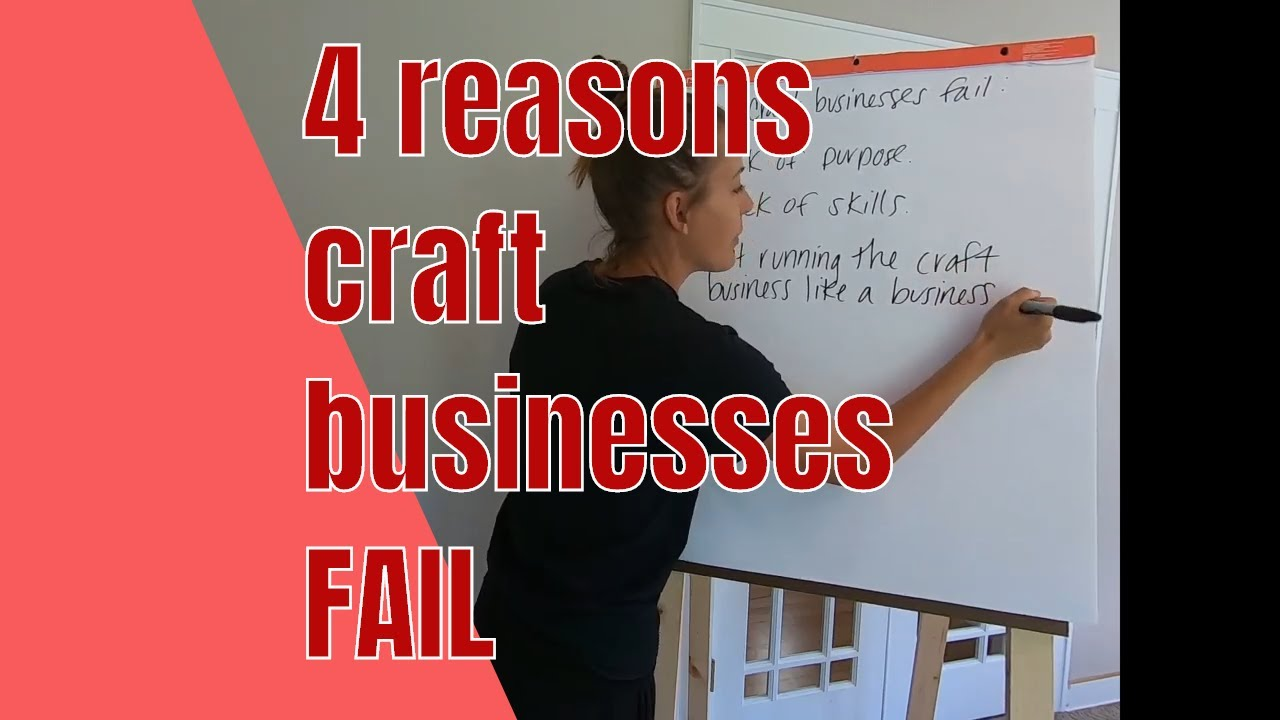 4 reasons craft businesses fail