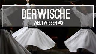 WeltWissen #3 - DERWISCHE