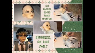 BJD Faceup Speed Paint Woes! Success, Or Epic Fail?