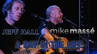 A Day in the Life (Beatles cover) - Mike Massé and Jeff Hall live in London