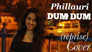 Dum Dum (Reprise Cover) | Varsha Tripathi | Diljit Dosanjh | Phillauri | Anushka Sharma