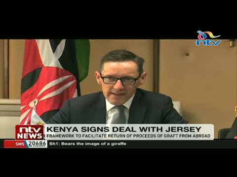 Kenya signs deal with Jersy for the return of assets from corruption and crime