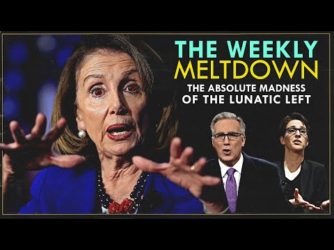 The Weekly Meltdown : The Insanity of The Left