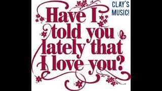 Have i told you lately (instrumental ...