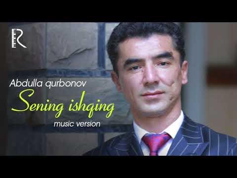Abdulla Qurbonov - Sening Ishqing