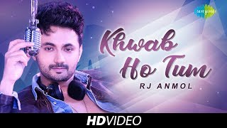 Khwab Ho Tum | Cover | RJ Anmol | Feat. Rhapsody | Music Video