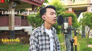 Download lagu LILAKNO LUNGAKU (LOSSKITA) - BIMA TARORE ( COVER )