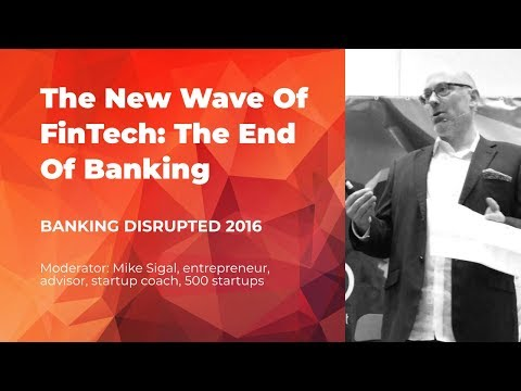 The New Wave Of FinTech:  The End Of Banking