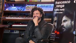 """FRANCESCO RENGA racconta il nuovo album """"L'altra metà"""""""