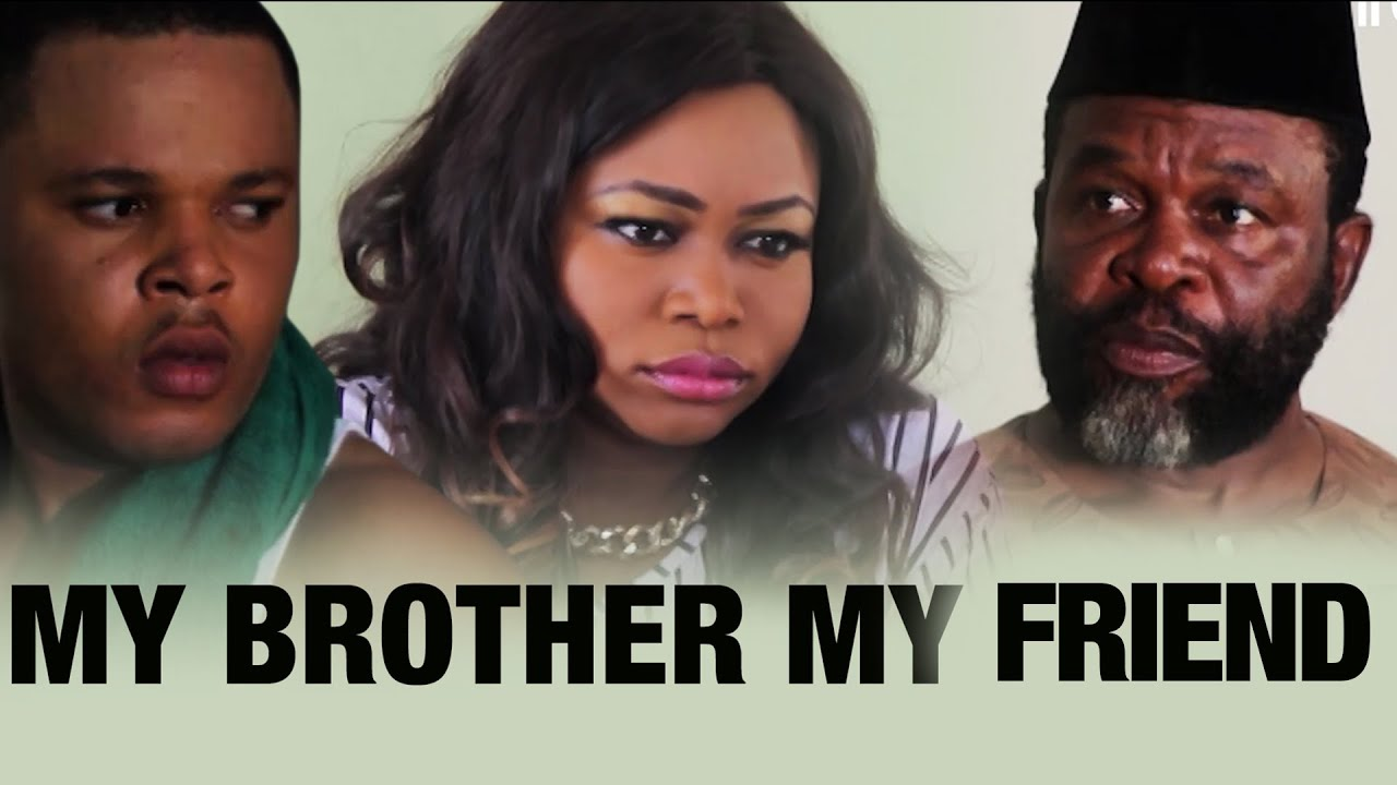 Download My Brother My Best Friend [Part 1] - Latest 2016 Nigerian Nollywood Drama Movie (English Full HD)