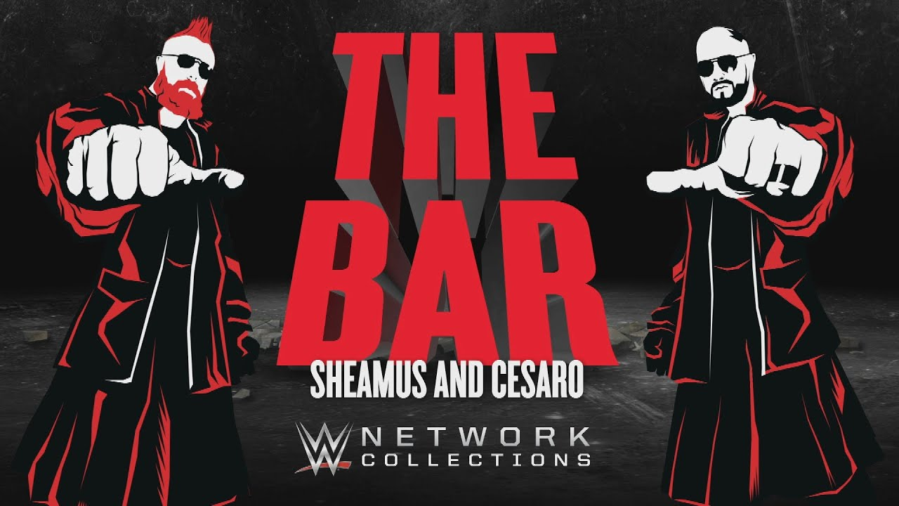 The Bar: Sheamus and Cesaro (WWE Network Collection intro) - YouTube
