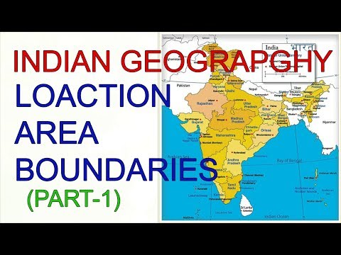 INDIAN GEOGRAPHY(LECTURE-1)-Location, area and boundaries , (part-1), for UPSC, UPPSC, RO/ARO