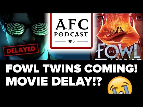 AFC Podcast #5 - Artemis Fowl Movie Delays, FOWL TWINS COMING!