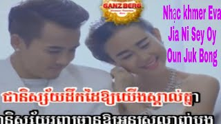 Nhạc khmer Eva -Jia Ni Sey Oy Oun Juk Bong-TV Vui Mỗi Ngày
