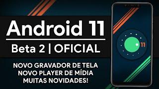 ANDROID 11 BETA 2 OFICIAL | GRANDES NOVIDADES PARA VÁRIOS SMARTPHONES! NOVAS CONFIGURAÇÕES!