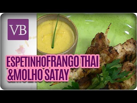 Espetinho De Frango Thai Com Molho Satay - Você Bonita (18/04/16)