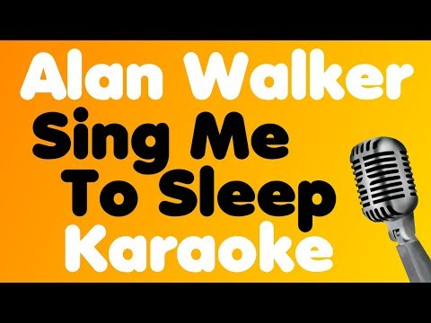 alan-walker---sing-me-to-sleep---karaoke