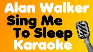 Alan Walker - Sing Me To Sleep - Karaoke
