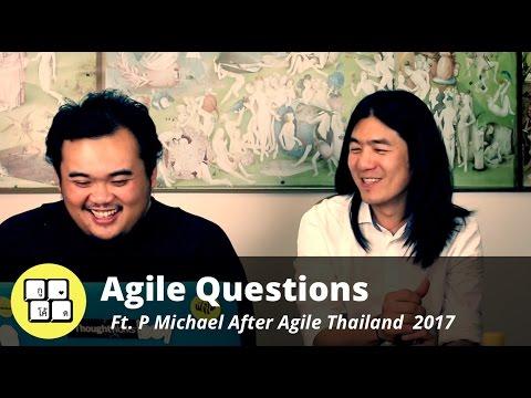 Agile Thailand - Agile Questions Feat. P Michael
