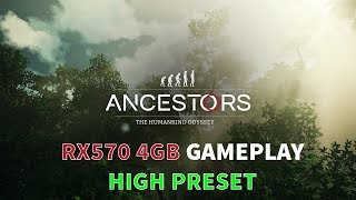 Ancestors: The Humankind Odyssey - RX570 4GB - Benchmark Gameplay [HIGH Preset]