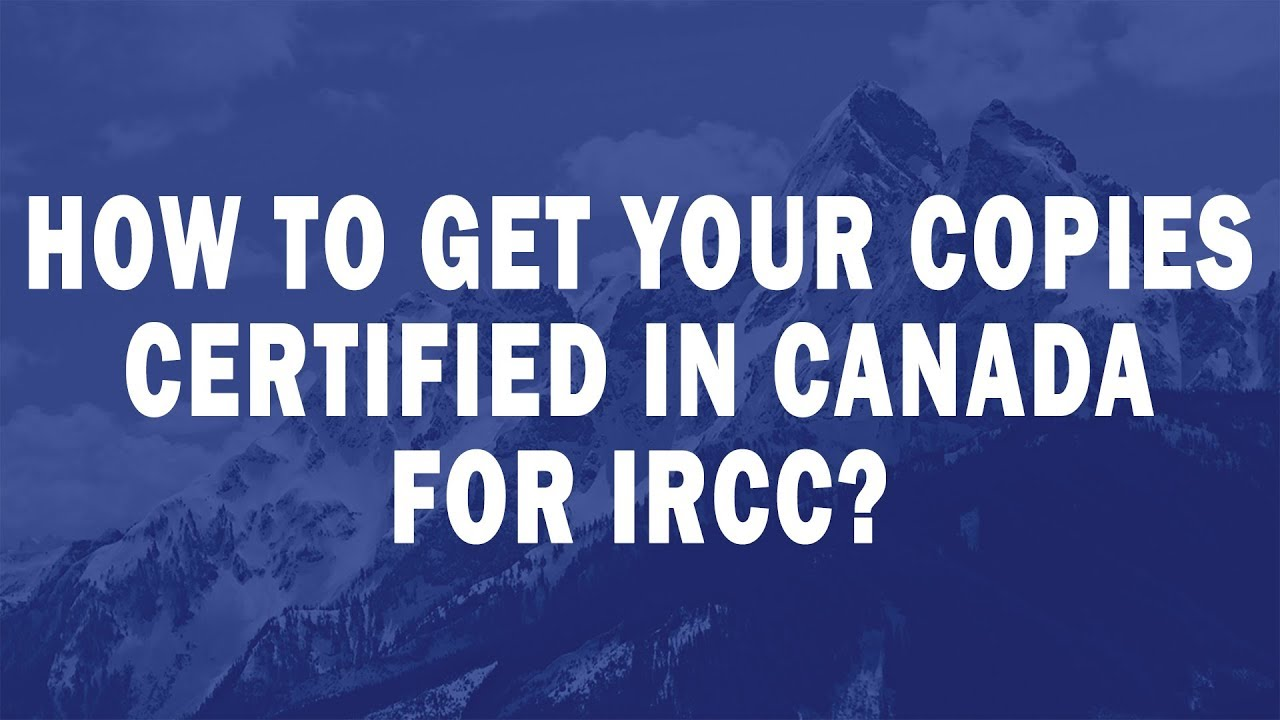 How To Get Your Copies Certified In Canada For Ircc Youtube