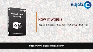 How To Repair & Recover Corrupt Outlook Emails With Cigati Outlook Email Recovery Tool