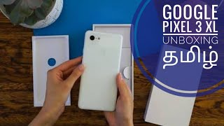 Google Pixel 3 XL Unboxing in Tamil Tech HD
