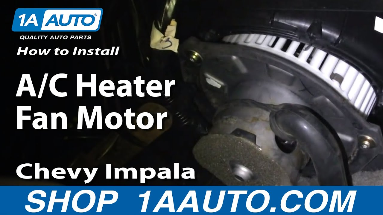 hight resolution of how to install repair replace a c heater fan motor chevy impala 00 03 1aauto com