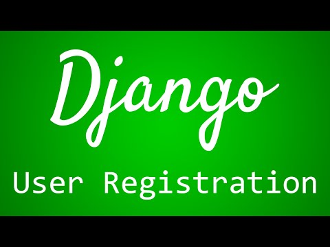 Django Tutorial for Beginners - 34 - User Registration