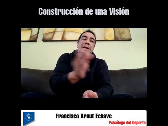 Construcción de una Visión - Francisco Arnut Echave