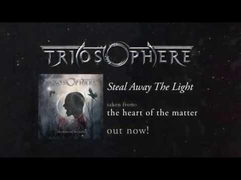 Клип Triosphere - Steal Away The Light