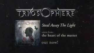 TRIOSPHERE - Steal Away The Light (2014) // LYRIC video // AFM Records
