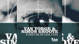 Van Yorge & Simon Groove - Forever in her eyes (Spherical Bloom Remix) // BLUE DESTINATION //