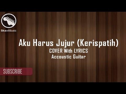 Aku Harus Jujur (Kerispatih) Akustik Gitar Cover by Eko