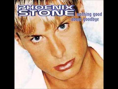 Phoenix Stone - Nothing good about goodbye