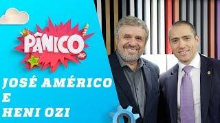 José Américo e Heni Ozi Cukier - Pânico - 25/04/19