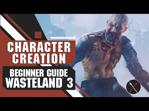 Wasteland 3 Character Creation (Beginner Tips Guide)