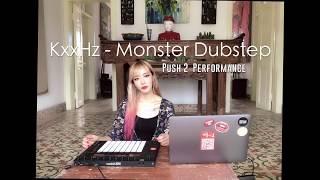 KxxHz [케이헤르쯔] - 에이블톤 Push2 핑거드러밍 - Monster Dubstep @ Steven's House in China