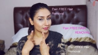 Best Pain FREE hair removal for Face Bikini Legs Under Arms || Raji Osahn