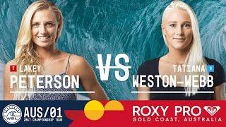 Lakey Peterson vs. Tatiana Weston-Webb - Roxy Pro Gold Coast 2017 Round Four, Heat 2