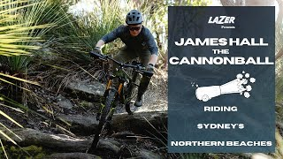 James Hall the Cannonball | Part one: Home Sydney's Northern Beaches