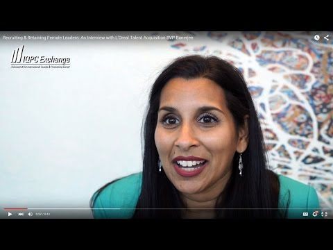 Recruiting & Retaining Female Leaders: An Interview with L'Oreal Talent Acquisition SVP S. Banerjee