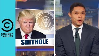 "Fallout Continues Over Trump's ""Sh*thole Countries"" Remark 