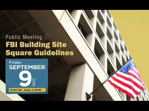 September 9, 2016: Square Guidelines for the J. Edgar Hoover (FBI) building site